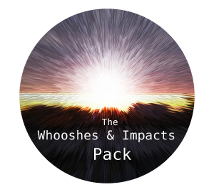 The Whooshes & Impacts Pack