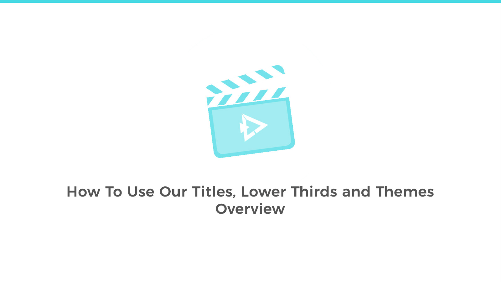 How To Use Our Titles, Lower Thirds and Themes - Overview