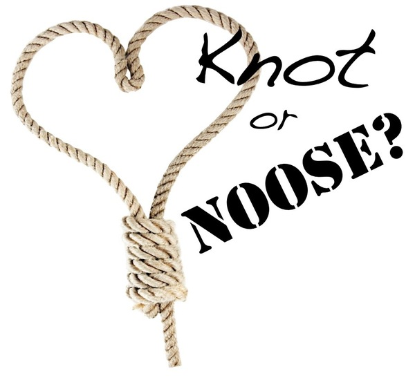 Knot or Noose?