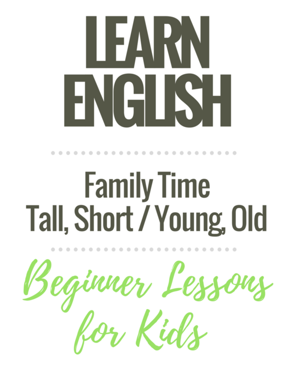 Beginner English Worksheets for Children: My Family: Tall, Short, Young, Old