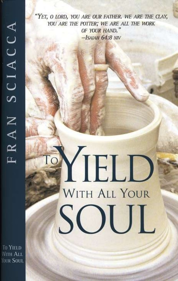 BIBLE STUDY: To Yield With All Your Soul